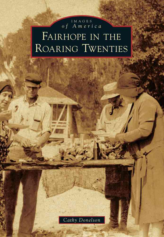 Fairhope in the Roaring Twenties By Donelson, Cathy