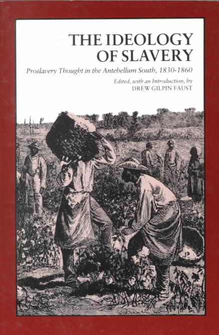 The Ideology of Slavery By Faust, Drew Gilpin (EDT)